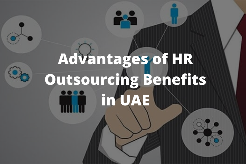 Advantages of HR outsourcing benefits in UAE