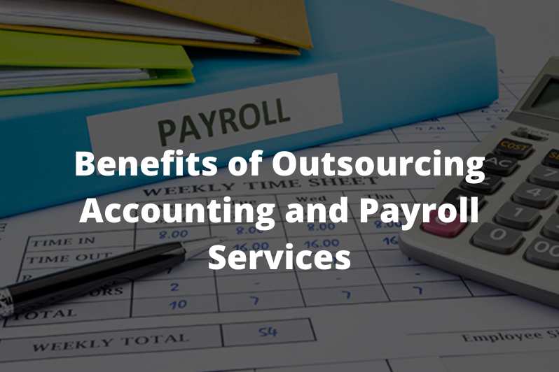 Benefits of Outsourcing Accounting and Payroll Services