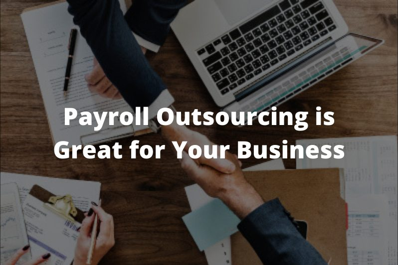 Payroll Outsourcing is Great for Your Business