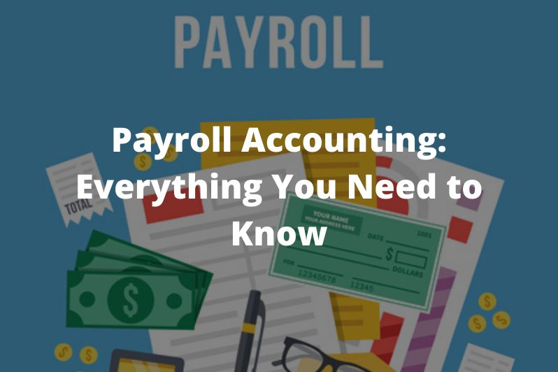 Payroll-Accounting-Everything-You-Need-to-Know