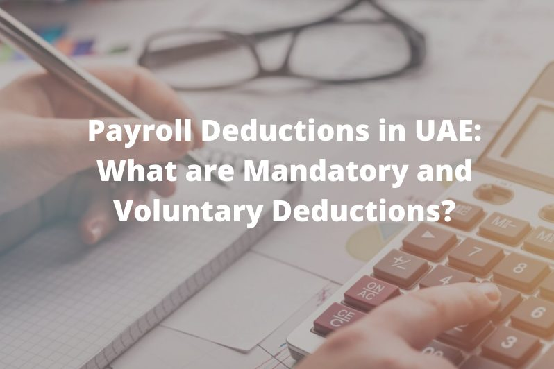 Payroll Deductions in UAE: What are Mandatory and Voluntary Deductions?