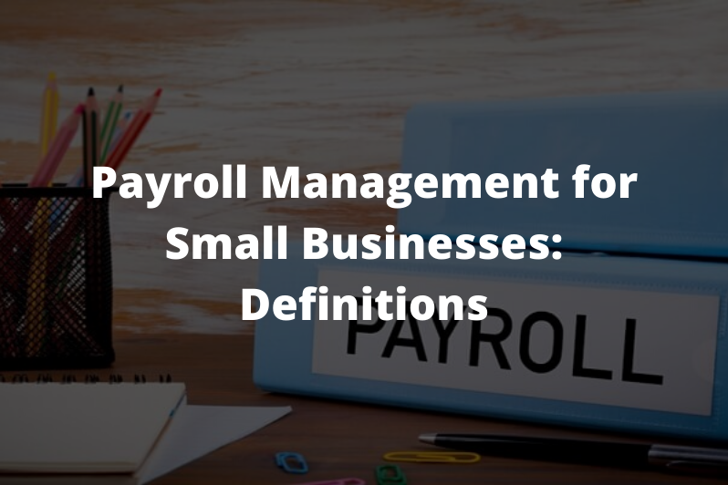 Payroll-Management-for-Small-Businesses-Definitions