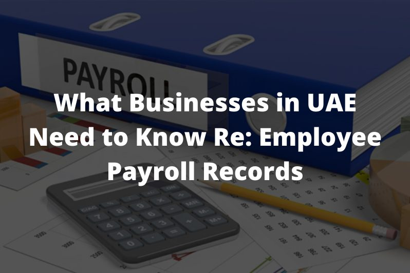 What-Businesses-in-UAE-Need-to-Know-Re-Employee-Payroll-Records