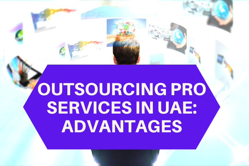 Outsourcing PRO Services in UAE Advantages