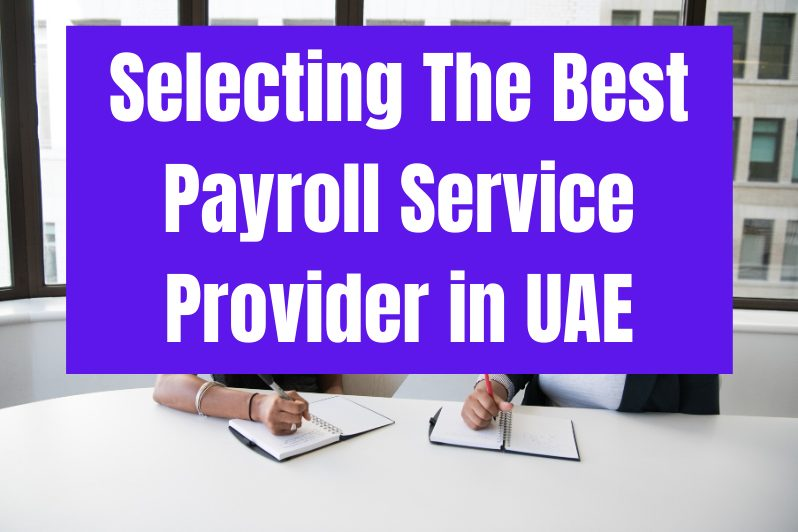 Selecting the best payroll service provider in UAE