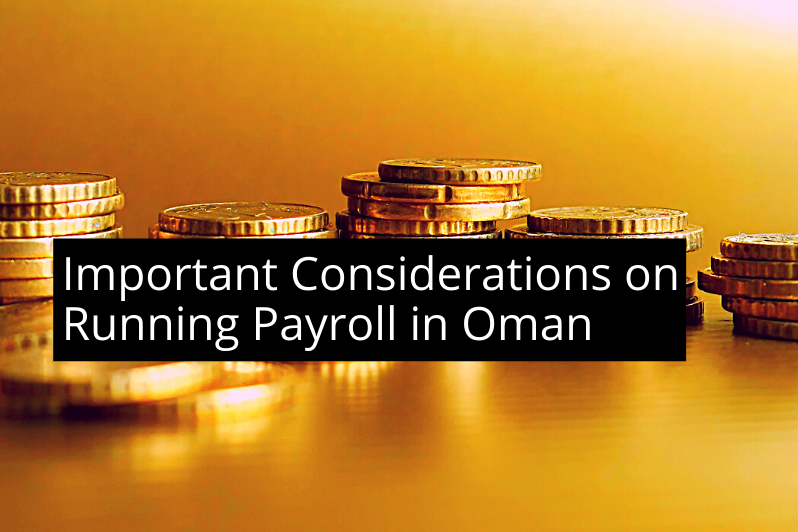 Important Considerations on Running Payroll in Oman