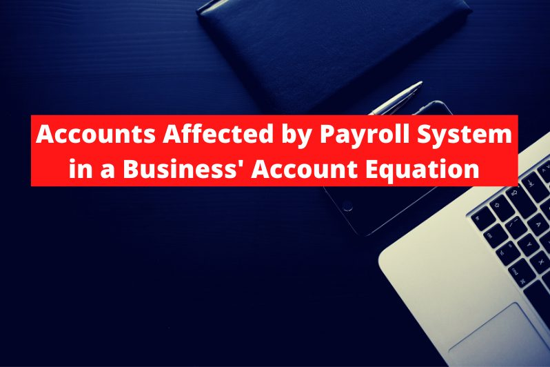 Accounts Affected by Payroll System in a Business' Account Equation