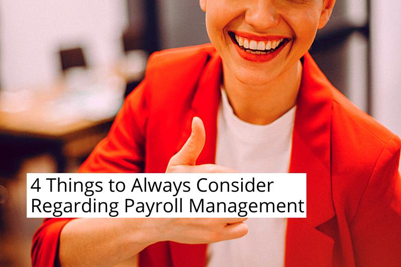 Things to Always Consider RegardingPayroll Management to Always Consider RegardingPayroll Management
