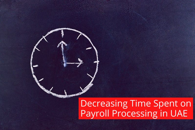 Tips on Decreasing Time Spent on Payroll Processing in UAE