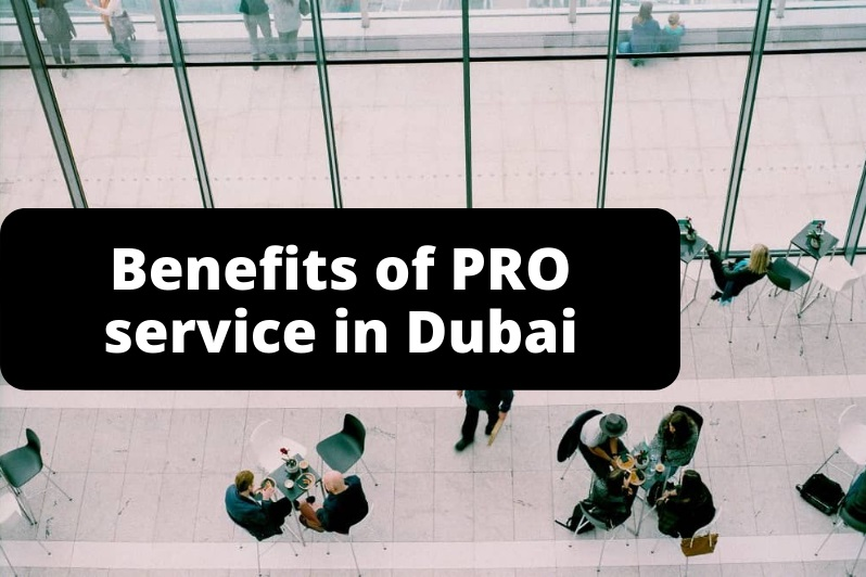 Benefits of PRO service in Dubai