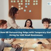 How HR Outsourcing Helps with Temporary Staff Hiring for UAE Small Businesses