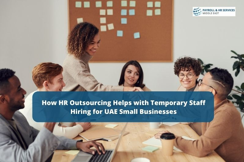 HR Outsourcing Helps with Temporary Staff Hiring for UAE Small Businesses