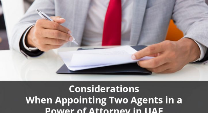 Considerations When Appointing Two Agents in a Power of Attorney in UAE