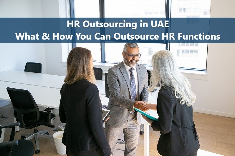 HR Outsourcing in UAE- What and How You Can Outsource HR Functions