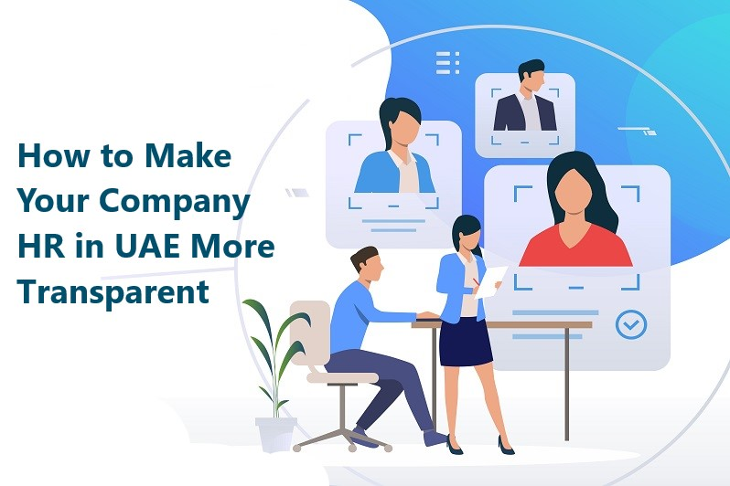 How to Make Your Company HR in UAE More Transparent