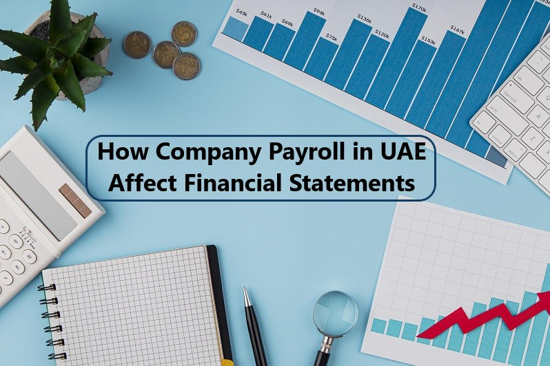 Company Payroll in UAE Affect Financial Statements