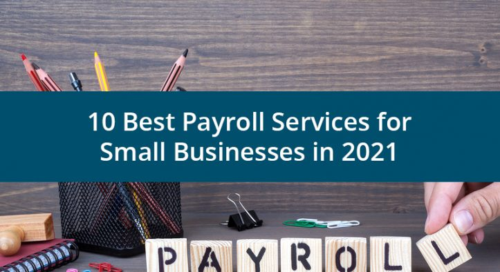 10 Best Payroll Services for Small Businesses in 2021