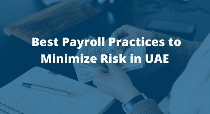 Best Payroll Practices to Minimize Risk in UAE